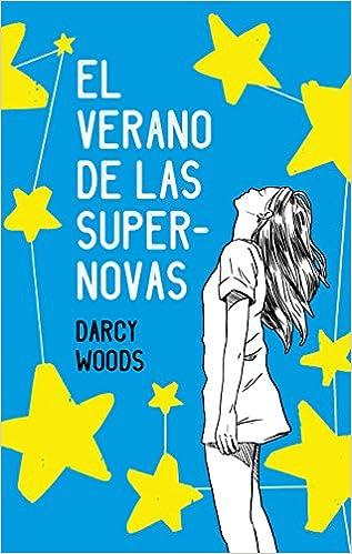 El verano de las supernovas, Darcy Woods (rom) 519g3XoCB1L._SX315_BO1,204,203,200_