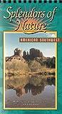 Splendors of Nature - American Southwest [VHS]