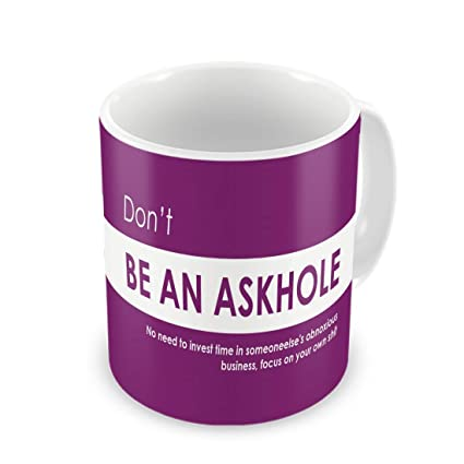 Buy Indigifts Funny Quotes Coffee Mugs Dont Be An Askhole