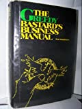 img - for The Greedy Bastard's Business Manual small business wealth building for the 1980s a 1981 hardback book / textbook / text book