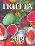 Frutta 2018 Calendario (Edizione Italia) (Italian Edition)