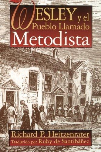Download Wesley Y El Pueblo Llamado Metodista / Wesley and the People Called Methodist by Heitzenrater,Richard P. (2001) Paperback PDF