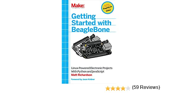 Getting started with beaglebone linux powered electronic projects getting started with beaglebone linux powered electronic projects with python and javascript matt richardson ebook amazon fandeluxe Image collections