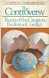 The Controversy: Roots of the Creation-Evolution Conflict (A Critical Concern Book)