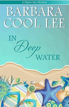In Deep Water (A Pajaro Bay Mystery Book 3) by [Lee, Barbara Cool]
