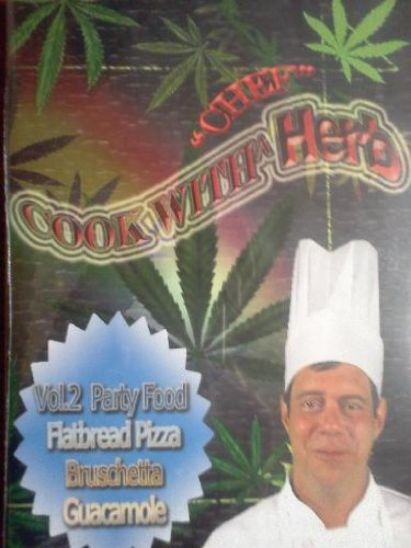 Cook with Chef Herb - Vol.2 Party Food: Flatbread Pizza, Bruschetta & Guacamole ()