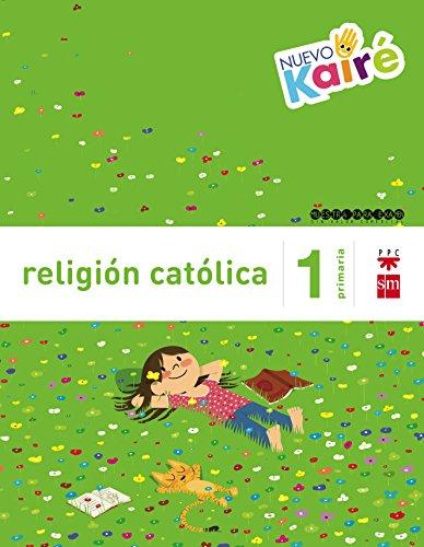 Religión Católica. 1 Primaria. Nuevo Kairé – 9788467580839