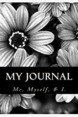 My Journal: Me, Myself, and I Paperback