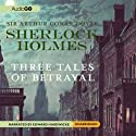 Sherlock Holmes: Tales of Betrayal Audiobook by Sir Arthur Conan Doyle Narrated by Edward Hardwicke