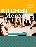 img - for Kitchen Memories: A Legacy of Family Recipes from Around the World (Capital Lifestyles) book / textbook / text book
