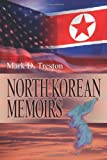 North Korean Memoirs, Mark Treston, 0595341438