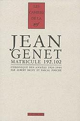 Jean Genet matricule 192.102: Chronique des années 1910-1944