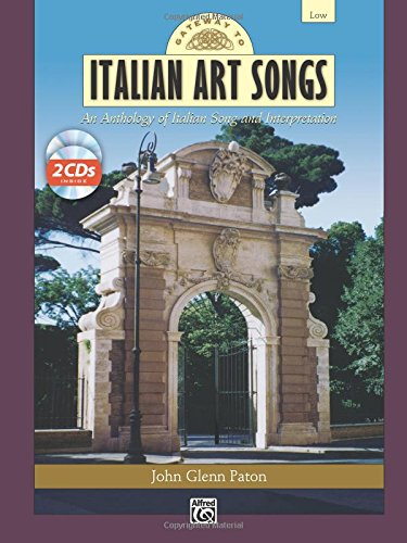 Gateway to Italian Songs and Arias: Low Voice, Book & 2 CDs (Gateway Series) (Italian Edition)
