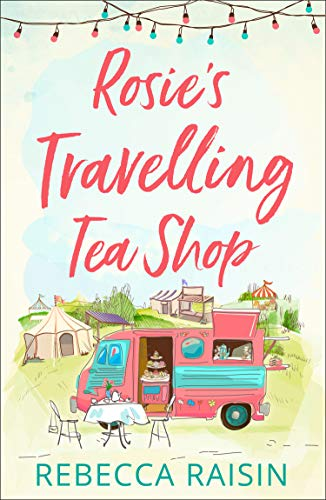 - Rosie's Travelling Tea Shop: An absolutely perfect laugh out loud romantic comedy