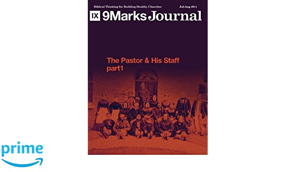 The Pastor & His Staff, Part 1 (9Marks Journal)