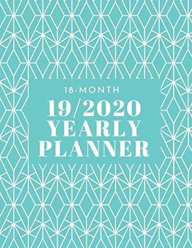 19/2020 Yearly Planner: July 2019-December 2020 18-Month Dated Planner (aqua geometric)