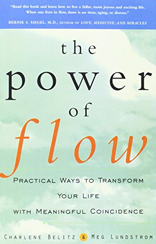 The Power of Flow: Practical Ways to Transform Your Life with Meaningful Coincidence (Practical The Way)