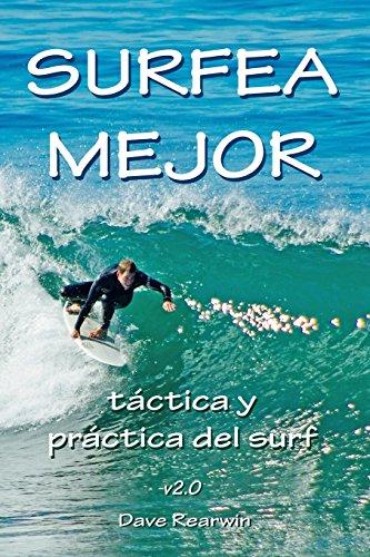 Surfea Mejor - tactica y practica del surf (Spanish Edition) [Dave Rearwin] (Tapa Blanda)