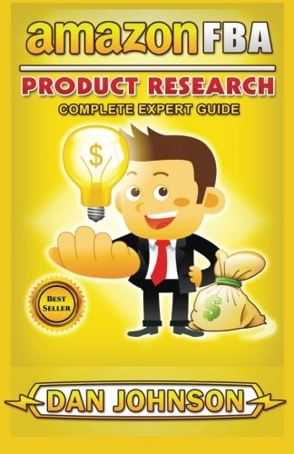 AMAZON FBA: Product Research: Complete Expert Guide: How to Search Profitable Products to Sell on Amazon (AMAZON FBA: Complete Expert Guide) (Volume 2)