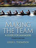 Making the Team (4th Edition) 4th (fourth) Edition by Thompson, Leigh L. published by Prentice Hall (2011)