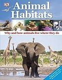 Animal Habitats, Dorling Kindersley Publishing Staff, 0756658179