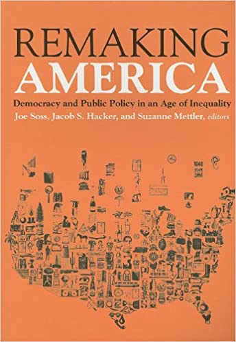 Scribd download books Remaking America: Democracy and Public Policy in and Age of Inequality 087154816X ePub by Joe Soss
