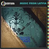 International Music Series: Music From Latvia by Music From Latvia (2004-06-29)