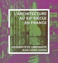 Architecture du 20e siècle en France. Modernité et continuité par Jean-Louis Cohen