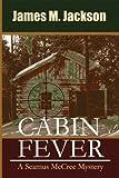 Cabin Fever, James M. Jackson, 1935460900