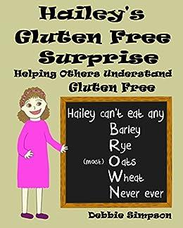 Hailey's Gluten Free Surprise: Helping Others Understand Gluten Free