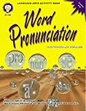 Word Pronunciation, Grades 4-8+, Deborah White Broadwater, 1580371639