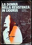 img - for La donna nella resistenza in Liguria book / textbook / text book