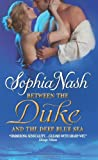 Between the Duke and the Deep Blue Sea, Sophia Nash, 0062022326