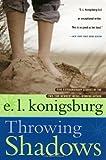 Throwing Shadows, E. L. Konigsburg, 1416949593