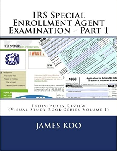 Book IRS Special Enrollment Agent Examination - Part 1: Individuals Review (Visual Study Book Series) (Volume 1) by James Koo (2015-08-30)