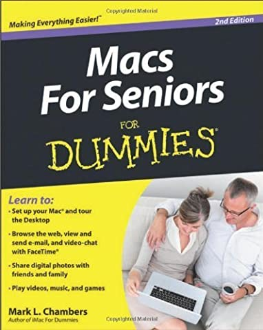 Macs for Seniors For Dummies by Chambers, Mark L. (2012) Paperback (Mac For Dummies For Seniors)