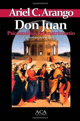 Don Juan. Psicoanalisis del matrimonio (Spanish Edition) [Ariel C. Arango] (Tapa Blanda)