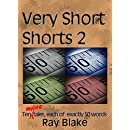 Very Short Shorts 2: ten more tales, each of exactly 50 words