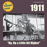 """1911: """"Up, Up a Little Bit Higher"""""""
