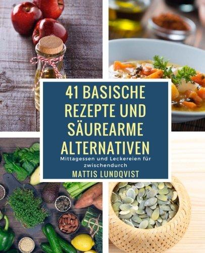 41 basische Rezepte und säurearme Alternativen: Mittagessen und ...