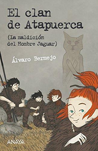 El clan de Atapuerca (Literatura Juvenil (A Partir De 12 Años) - Leer Y Pensar-Selección) (Spanish Edition) (Alex And Ani Teenager)