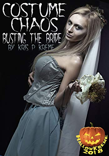 Costume Chaos: Busting the Bride (HallowKreme 2018 Book