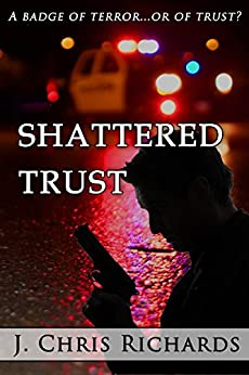 Shattered Trust by [Richards, J. Chris]