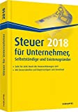 Steuer 2018 für Unternehmer, Selbstständige und Existenzgründer (Haufe Steuerratgeber)
