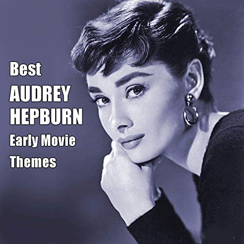 Best AUDREY HEPBURN Early Movie Themes