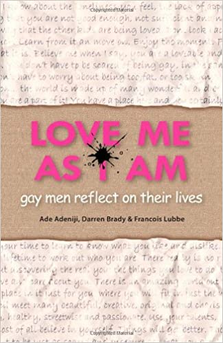 Book Love Me as I am: Gay Men Reflect on Their Lives