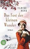 Das Fest der kleinen Wunder: Roman (Die Ostpreußen Saga, Band 4)
