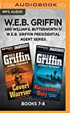 W.E.B. Griffin Presidential Agent Series: Books 7-8: Covert Warriors & Hazardous Duty