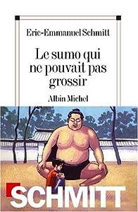 vignette de 'Le sumo qui ne pouvait pas grossir (Éric-Emmanuel Schmitt)'