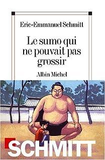 Le sumo qui ne pouvait pas grossir, Schmitt, Éric-Emmanuel